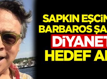 Eşcinsel Barbaros Şansal, Diyanet'i hedef aldı