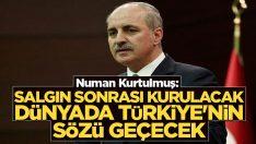 Salgın sonrası kurulacak dünyada Türkiye'nin sözü geçecek