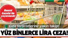 Gıda teröristlerine yakın takip!