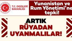 Dışişleri'nden Yunanistan, Güney Kıbrıs Rum Yönetimi ve AB'ye tepki!
