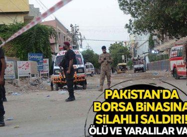Pakistan'da borsa binasına silahlı saldırı!