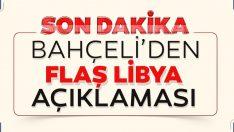MHP Lideri Bahçeli'den flaş Libya açıklaması!
