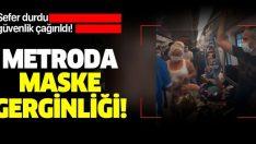 Ankara metrosunda maske gerginliği! Sefer durdu, güvenlik çağırıldı