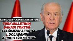 MHP Genel Başkanı Bahçeli'den Yunanistan'a sert tepki!