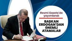 Başkan Erdoğan'dan önemli atamalar