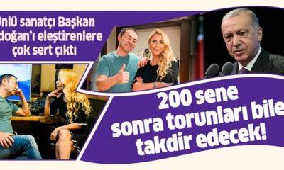 Başkan Erdoğan'ı eleştirenlerin torunları 200 yıl sonra bile eserlerini takdir edecek
