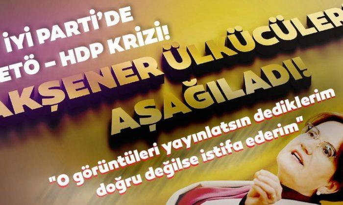 İYİ Parti'de FETÖ – HDP krizi!