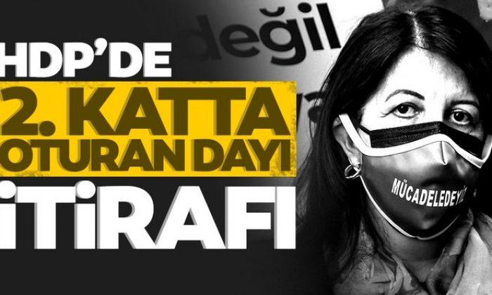 "HDP'de ""İkinci katta oturan dayı"" itirafı"