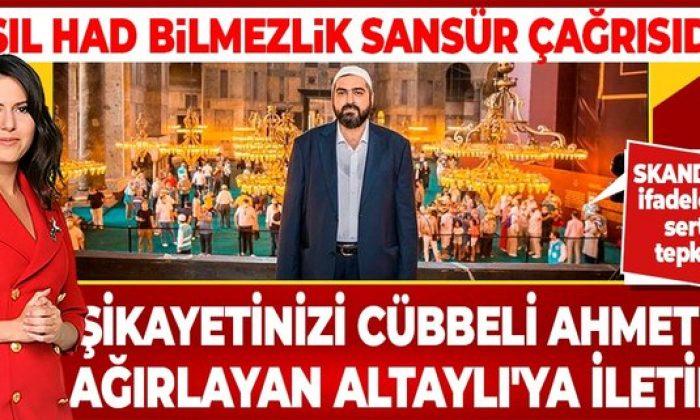 Şikayetinizi Cübbeli Ahmet'i ağırlayan Altaylı'ya iletin