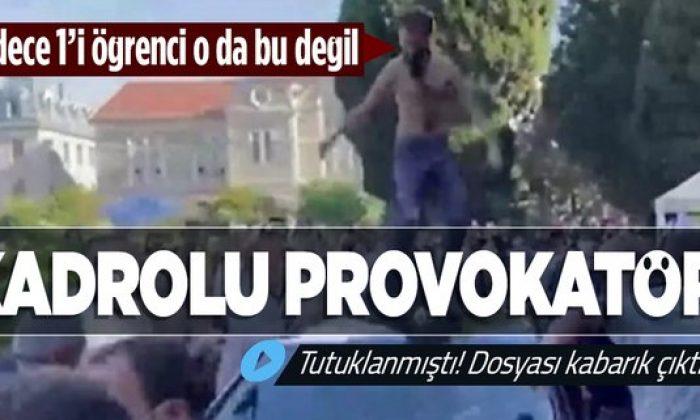 Boğaziçi Üniversitesi'ndeki provokatör kadrolu eylemci çıktı