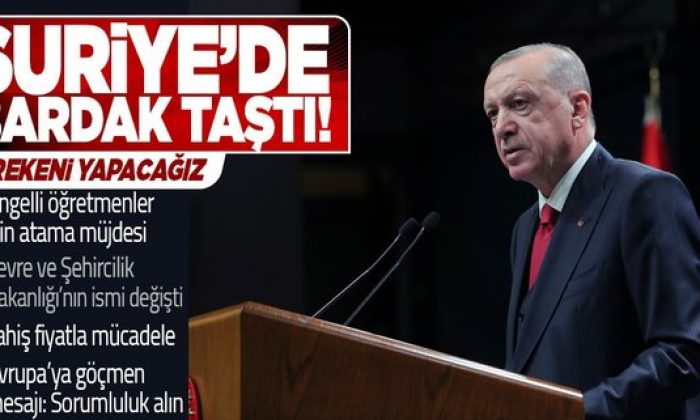 Başkan Erdoğan'dan kabine sonrası Suriye mesajı